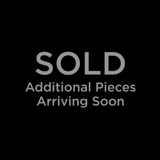 Sold - Additional Pieces Arriving Soon